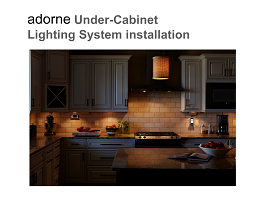 Adorne Under Cabinet Lighting System Installation Training